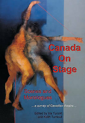 Canada on Stage: Scenes and Monologues: A Survey of Canadian Theatre by