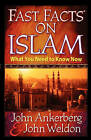 Fast Facts on Islam: What You Need to Know Now by John Ankerberg, John Weldon (Paperback, 2001)