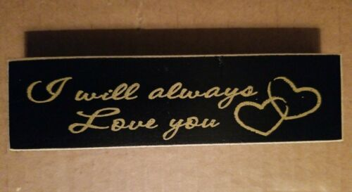 """Whimsical Sign//plaque black /""""I Will Always Love You/"""" Details about  /Poor Boy"""