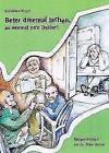 Beter dreemal lachen as eenmal na'n Doktor! von Reinhard Meyer (2015, Taschenbuch)