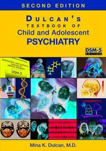 Dulcan's Textbook of Child and Adolescent Psychiatry 9781585624935   Brand New