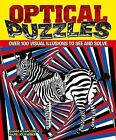 Optical Puzzles: Over 100 Visual Illusions to See and Solve by Arcturus Publishing Ltd (Paperback, 2013)