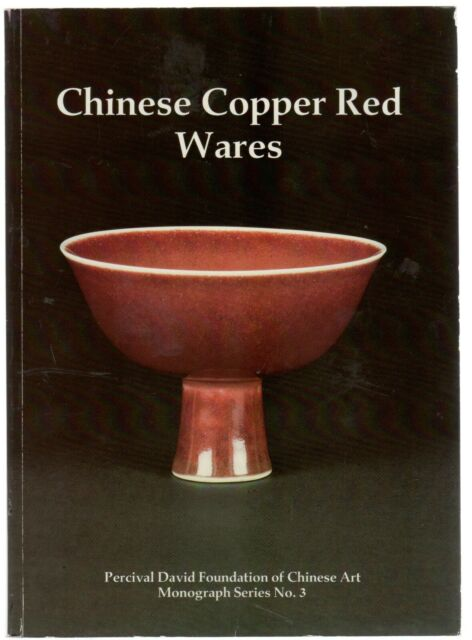 Chinese Copper Red Wares (Percival David Foundation of Chinese Art Monograph