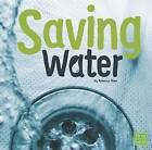 Saving Water by Rebecca Olien (Hardback, 2016)