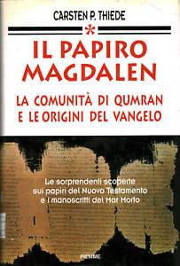 Il papiro Magdalen: la comunità di Qumran e le origini del Vangelo [1997]