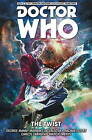 Doctor Who : The Twelfth Doctor: Volume 5: The Twist by George Mann, Rachael Stott, Mariano Laclaustra (Paperback, 2017)