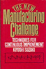 The New Manufacturing Challenge by Kiyoshi Suzaki (Other book format, 1987)