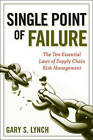 Single Point of Failure: The 10 Essential Laws of Supply Chain Risk Management by Gary S. Lynch (Hardback, 2009)