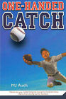 One-Handed Catch by Mary Jane Auch (Hardback, 2009)