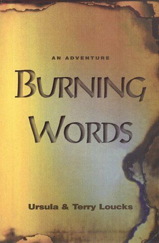 Burning Words  A Book About the Gospel of Gospels