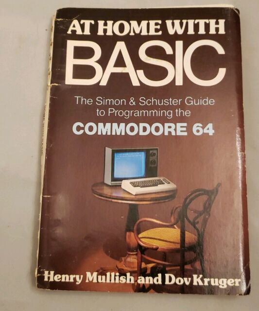 At Home with BASIC -The Simon and Schuster Guide to Programming the Commodore 64