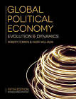 Global Political Economy: Evolution and Dynamics by Robert O'Brien, Marc Williams (Hardback, 2016)