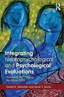Integrating Neuropsychological and Psychological Evaluations: Assessing and Helping the Whole Child by Dawn E. Burau, Daniel K. Reinstein (Paperback, 2014)