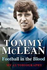 Football in the Blood: My Autobiography, Tommy McLean, 1845027043, New Book