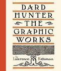 Dard Hunter: the Graphic Works by Lawrence Kreisman (Hardback, 2012)