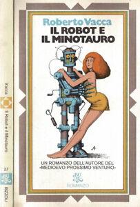 """Il robot e il minotauro. Un romanzo del'autore del """" Medioevo prossimo venturo """""""