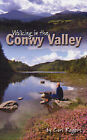 Walking in the Conwy Valley by Carl Rogers (Paperback, 1997)