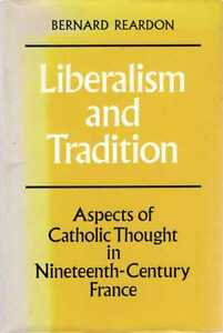 Reardon-Bernard-LIBERALISM-AND-TRADITION-ASPECTS-OF-CATHOLIC-THOUGHT-IN-NINET