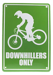 NEW-NOVELTY-ROAD-SIGN-MTB-DOWNHILL-FUN-GIFT-CYCLING-SIGN-DOWNHILLERS-ONLY