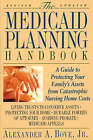 The Medicaid Planning Handbook: A Guide to Protecting Your Family's Assets from Catastrophic Nursing Home Costs by Bove, Jr Alexander a Bove, Alexander A Bove (Paperback / softback, 1996)