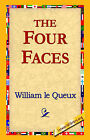 The Four Faces by William Le Queux (Hardback, 2006)