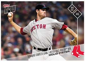DOUG FISTER 2017 Topps Now #511 DOMINANT COMPLETE-GAME 1-HITTER FUELS RED SOX