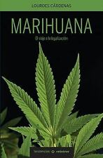 MARIHUANA, EL CAMINO A LA LEGALIZACION/ MARIJUANA, THE PATH TO LEGALIZATION