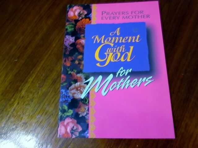 A Moment with God for Mothers : Prayers for Every Mother by Margaret A. Huffm...