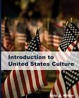 Introduction to United States Culture by Eric J Miller (Paperback / softback, 2016)