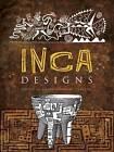 Inca Designs by Carol Belanger Grafton (Paperback, 2013)