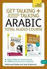 Get Talking and Keep Talking Arabic Total Audio Course: (Audio Pack) the Essential Short Course for Speaking and Understanding with Confidence by Jane Wightwick, Mahmoud Gaafar (CD-Audio, 2013)