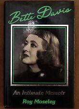 1989 Roy Moseley: Bette Davis An Intimate Memoir Signed First Edition HC/DJ