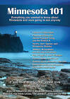 Minnesota 101: Everything You Wanted to Know about Minnesota and Were Going to Ask Anyway by Katie Dohman, Ruth Weleczki, Amanda Fretheim Gates, Jan Matthews, Kristal Leebrick (Paperback / softback, 2010)