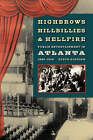 Highbrows, Hillbillies, and Hellfire: Public Entertainment in Atlanta, 1880-1930 by Steve Goodson (Paperback, 2007)