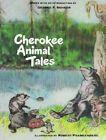 Cherokee Animal Tales by Robert Frankenberg (Paperback, 1998)
