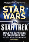 Star Wars vs. Star Trek: Could the Empire Kick the Federation's Ass? And Other Galaxy-Shaking Enigmas by Matt Forbeck (Paperback, 2011)