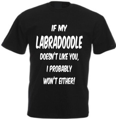 IF MY LABRADOODLE DOESN/'T LIKE YOU T-SHIRT Funny Christmas Present Dog Gift