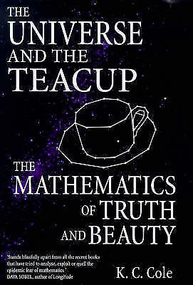 """""""AS NEW"""" The Universe and the Teacup: Mathematics of Truth and Beauty, Cole, K.C"""
