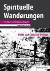 Spirituelle Wanderungen von Ulrike Dittmar und Christian Dittmar (2013, Kunststoffeinband)