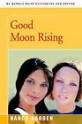Good Moon Rising by Nancy Garden (Paperback / softback, 2005)