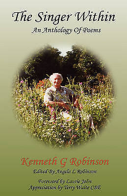 The Singer within - an Anthology of Poems, Robinson, Kenneth G., New Book