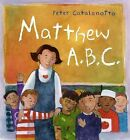 Matthew A.B.C by Peter Catalanotto (Other book format, 2002)