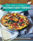 The Really Hungry Vegetarian Student Cookbook by Ryland Peters & Small (Hardback, 2014)