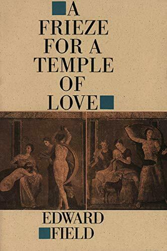 A Frieze for a Temple of Love by Field, Edward Hardback Book The Fast Free