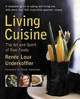 Living Cuisine: The Art and Spirit of Raw Foods by Renee Loux Underkoffler (Paperback, 2004)
