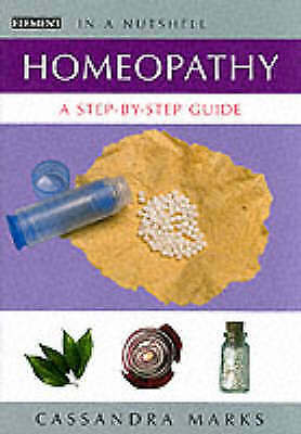 (Very Good)-In a Nutshell – Homeopathy: A Step-by-step Guide (In a Nutshell S.)