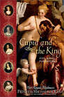 Cupid and the King: Five Royal Paramours by HRH Princess Michael (Paperback, 2006)