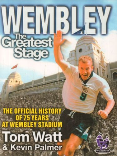 1 of 1 - Wembley The Greatest Stage(Hardback Book)Tom Watt And Kevin Palmer-
