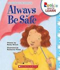 Always Be Safe by Kathy Schulz (Hardback, 2011)