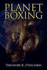 Planet Boxing by Theodore R Sares (Paperback / softback, 2010)